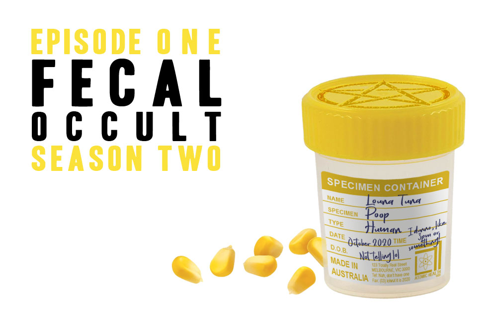 "Cover image of first episode of s02 - Text reads ""Episode One - Fecal Occult - Season Two"" and there is a picture of a medical sample jar with example text and some pieces of corn scattered on the ground beside it."